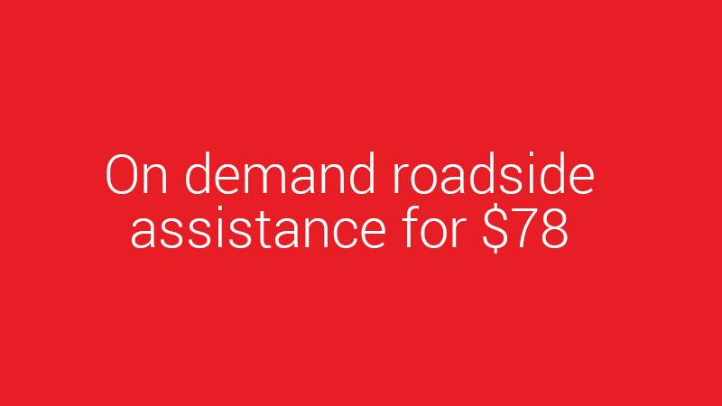 On Demand Roadside Assistance for $78